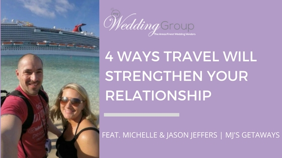 4_Ways_travel_will_strengthen_your_relationship.jpg
